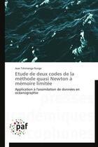 Couverture du livre « Étude de deux codes de la méthode quasi Newton à mémoire limitée ; aApplication à l'assimilation de données en océanographie » de Jean Tshimanga Ilunga aux éditions Presses Academiques Francophones