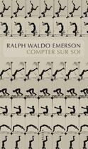 Couverture du livre « Compter sur soi » de Ralph Waldo Emerson aux éditions Allia