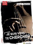 Couverture du livre « Je suis venu te chercher » de Herve Mestron aux éditions Le Muscadier