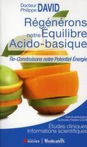 Couverture du livre « Régénérons notre équilibre acido basique » de Philippe David aux éditions Rocher