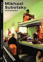 Couverture du livre « Mikhael subotzky, photographe » de Mikhael Subotzky aux éditions Editions De L'oeil