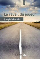 Couverture du livre « Le réveil du joueur » de Joseph Schneider aux éditions Saint Honore Editions