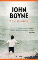 Couverture du livre « Il n'est pire aveugle » de John Boyne aux éditions Lattes