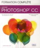 Couverture du livre « Formation complète photoshop CC » de Jennifer E. Smith aux éditions First Interactive