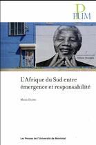 Couverture du livre « L'Afrique du Sud entre émergence et responsabilité » de Moda Dieng aux éditions Pu De Montreal