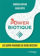 Couverture du livre « Powerbiotique ; les supers pouvoirs de votre intestin ! » de Marion Kaplan et Alma Rota aux éditions Tredaniel