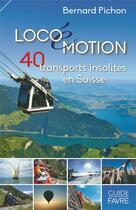 Couverture du livre « Guide des transports insolites de Suisse » de Bernard Pichon aux éditions Favre
