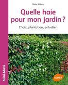 Couverture du livre « Quelle haie pour mon jardin ? choix, plantation, entretien » de Didier Willery aux éditions Eugen Ulmer