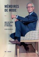 Couverture du livre « Mémoires de mode ; une vie entre création et industrie » de Didier Grumbach aux éditions Institut Francais De La Mode