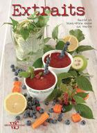 Couverture du livre « Santé et bien-être dans un verre ; extraits » de Cinzia Trenchi aux éditions White Star