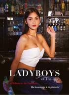 Couverture du livre « Ladyboys of thailand ; un hommage à la féminité, a tribute to the feminine » de Franck Poupart et Jean-Pascal Huve aux éditions Uv Productions