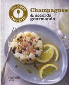 Couverture du livre « Champagnes & accords gourmands » de O Bompas aux éditions Hachette Pratique