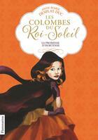Couverture du livre « Les colombes du Roi-Soleil T.4 ; la promesse d'Hortense » de Anne-Marie Desplat-Duc aux éditions Pere Castor