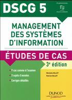 Couverture du livre « DSCG 5 ; management des systèmes d'information ; cas pratiques (édition 2017/2018) » de Patrick Gillet et Michelle Gillet aux éditions Dunod