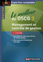 Couverture du livre « Le meilleur du DSCG 3 ; management et contrôle de gestion (2e édition) » de L Bensimhon aux éditions Foucher