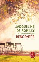 Couverture du livre « Rencontre » de Jacqueline De Romilly aux éditions Lgf