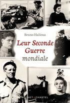 Couverture du livre « Leur Seconde Guerre mondiale » de Bruno Halioua aux éditions Buchet Chastel