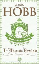 Couverture du livre « L'assassin royal T.10 ; serments et deuils » de Robin Hobb aux éditions J'ai Lu
