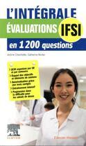 Couverture du livre « L'intégrale évaluations IFSI ; en 1200 questions » de Jerome Chevillotte et Catherine Muller aux éditions Elsevier-masson