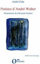 Couverture du livre « Poésies d'André Walter » de Andre Gide et Christian Gardair aux éditions Harmattan