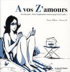 Couverture du livre « À vos z'amours t.2 ; de grandeur nature à zéro pointé » de Etienne Martin et Karine Elghozi aux éditions Les Enfants Rouges