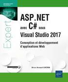 Couverture du livre « ASP.NET avec C# sous Visual Studio 2017 ; conception et développement d'applications Web » de Brice-Arnaud Guerin aux éditions Eni