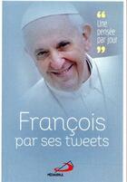 Couverture du livre « François par ses tweets » de Olivier Echasserieau aux éditions Mediaspaul