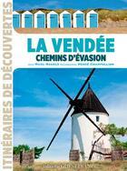 Couverture du livre « La Vendée, chemins d'évasion » de Marc Nagels et Herve Champollion aux éditions Ouest France