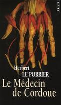 Couverture du livre « Le médecin de Cordoue » de Herbert Le Porrier aux éditions Points