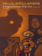 Couverture du livre « L'impertinence d'un été T.1 » de Ruben Pellejero et Denis Lapiere aux éditions Dupuis