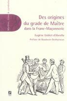 Couverture du livre « Des origines du grade de maître dans la franc-maçonnerie » de Eugene Goblet D'Alviella aux éditions Edimaf