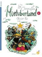 Couverture du livre « Les chroniques d'Hurluberland t.2 » de Olivier Ka aux éditions Rouergue