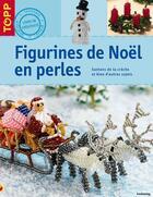 Couverture du livre « Figurines de Noël en perles » de Torsten Becker aux éditions Editions Carpentier
