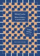 Couverture du livre « Mots croisés T.9 ; 80 grandes grilles » de Michel Laclos aux éditions Zulma