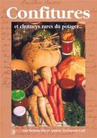 Couverture du livre « Confitures et chutneys rares du potager... » de Lise Beseme-Piat et Andree Tortuyaux-Cuif aux éditions Editions Sutton