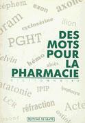 Couverture du livre « Des mots pour la pharmacie » de Andre Boucherle et Louisette Josserand aux éditions Editions De Sante