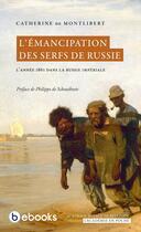 Couverture du livre « L'émancipation des serfs de Russie » de Catherine De Montlibert aux éditions Bebooks