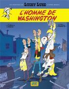 Couverture du livre « Les aventures de Lucky Luke d'après Morris T.3 ; l'homme de Washington » de Laurent Gerra et Achde aux éditions Lucky Comics