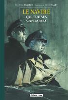 Couverture du livre « Le navire qui tue ses capitaines » de Rene Follet et Maurice Tillieux aux éditions Editions De L'elan