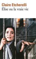 Couverture du livre « Elise ou la vraie vie » de Claire Etcherelli aux éditions Gallimard