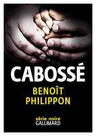 Couverture du livre « Cabossé » de Benoit Philippon aux éditions Gallimard