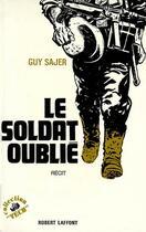 Couverture du livre « Le soldat oublié » de Guy Sajer aux éditions Robert Laffont