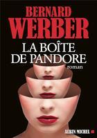 Couverture du livre « La boîte de Pandore » de Bernard Werber aux éditions Albin Michel