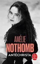 Couverture du livre « Antechrista » de Amélie Nothomb aux éditions Lgf