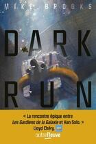 Couverture du livre « Dark run t.1 » de Brooks Mike aux éditions Fleuve Noir