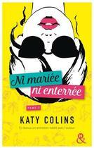 Couverture du livre « Ni mariée ni enterrée t.3 ; grandir (sans doute) » de Katy Colins aux éditions Harlequin