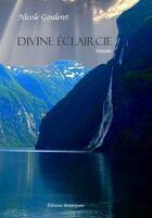 Couverture du livre « Divine éclaircie » de Nicole Gouleret aux éditions Beaurepaire