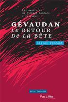 Couverture du livre « Gévaudan, le retour de la bête » de Gilles Vincent aux éditions Paul & Mike