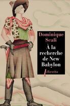 Couverture du livre « À la recherche de New Babylon » de Dominique Scali aux éditions Libretto