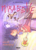 Couverture du livre « Mirabelle t.4 ; une vie de bohème » de Christian Peultier aux éditions Glenat